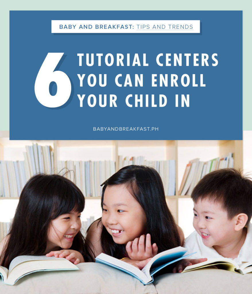 Baby and Breakfast: Tips and Trends 6 Tutorial Centers You Can Enroll Your Child In