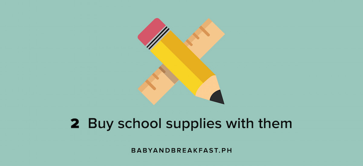 2 Buy school supplies with them