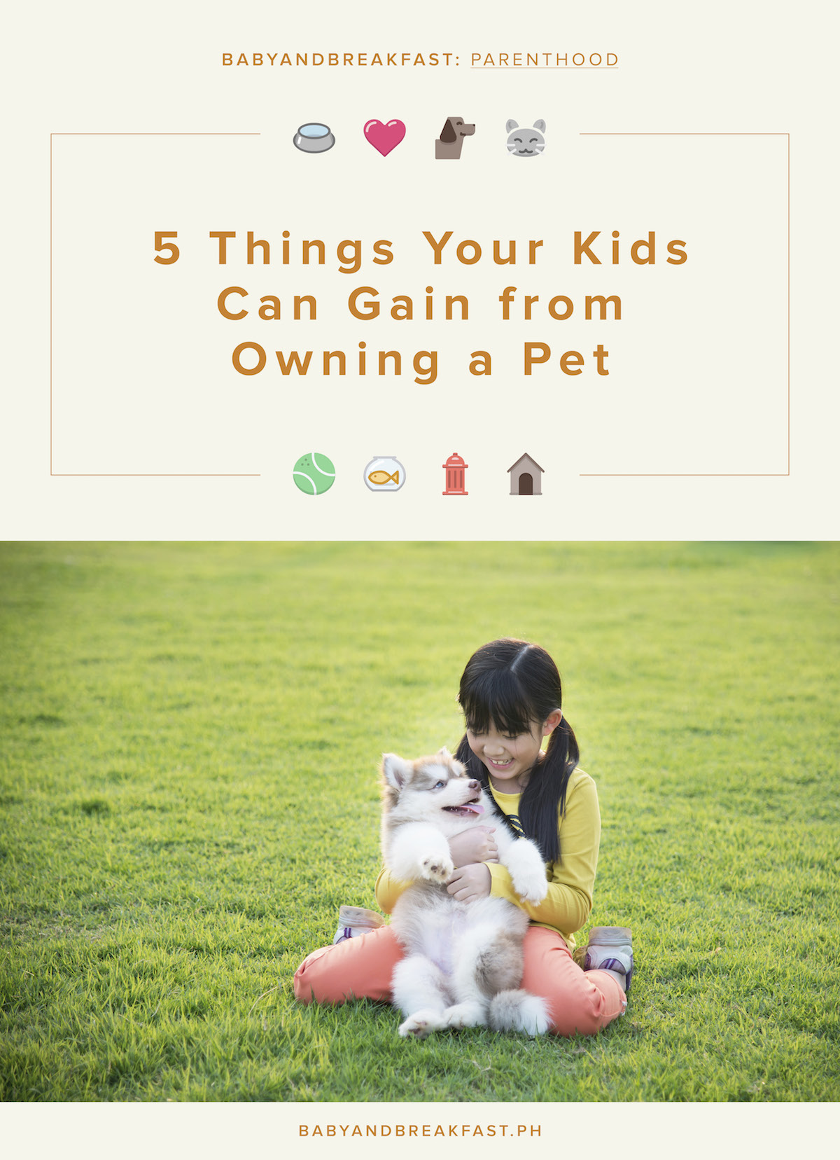Baby and Breakfast: Parenthood 5 Things Your Kids Can Gain from Owning a Pet
