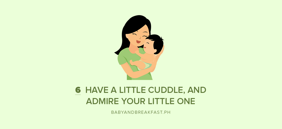 6 Have a little cuddle, and admire your little one
