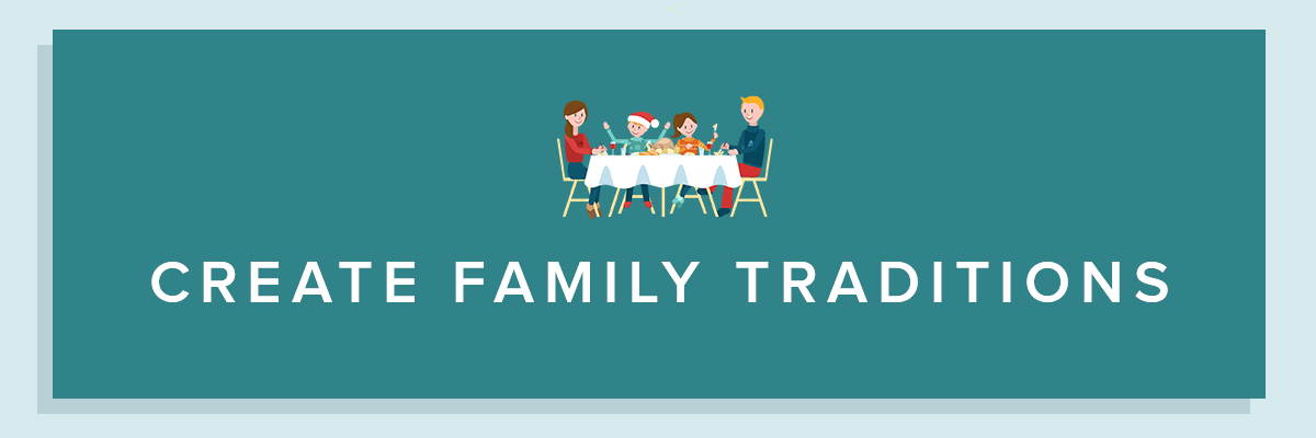 Create family traditions