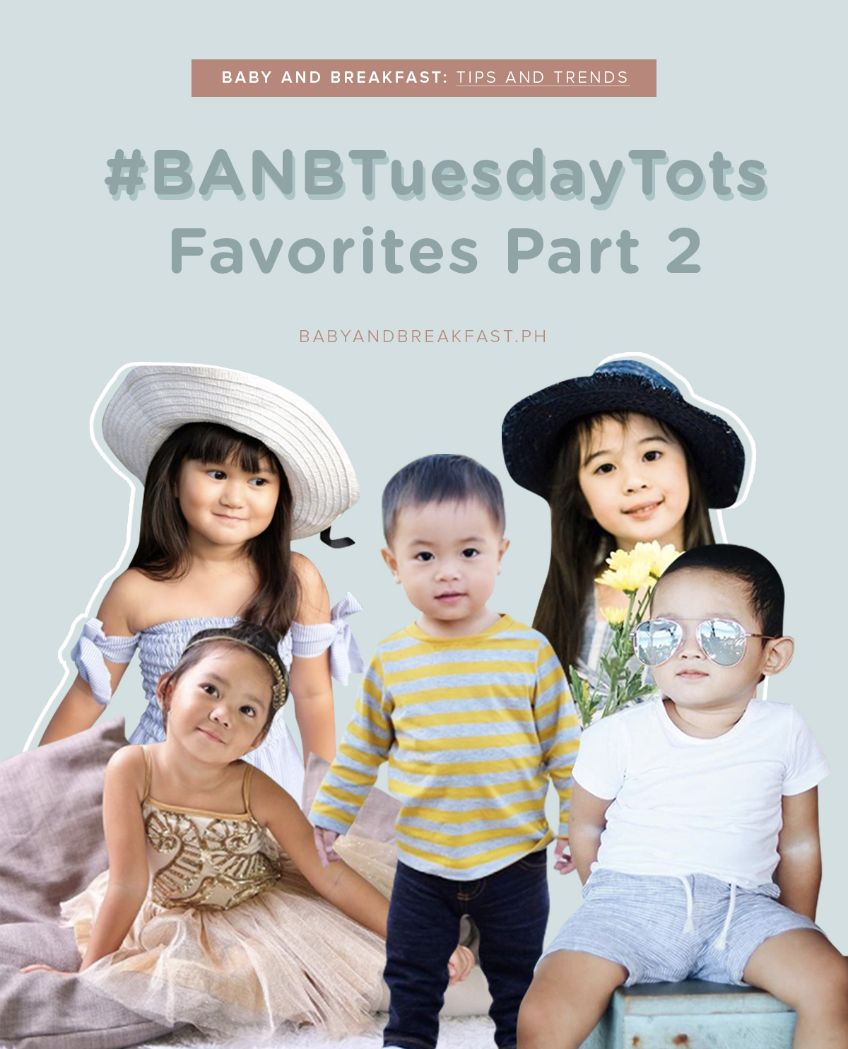 Baby and Breakfast: Tips and Trends #BANBTuesdayTots Favorites Part 2