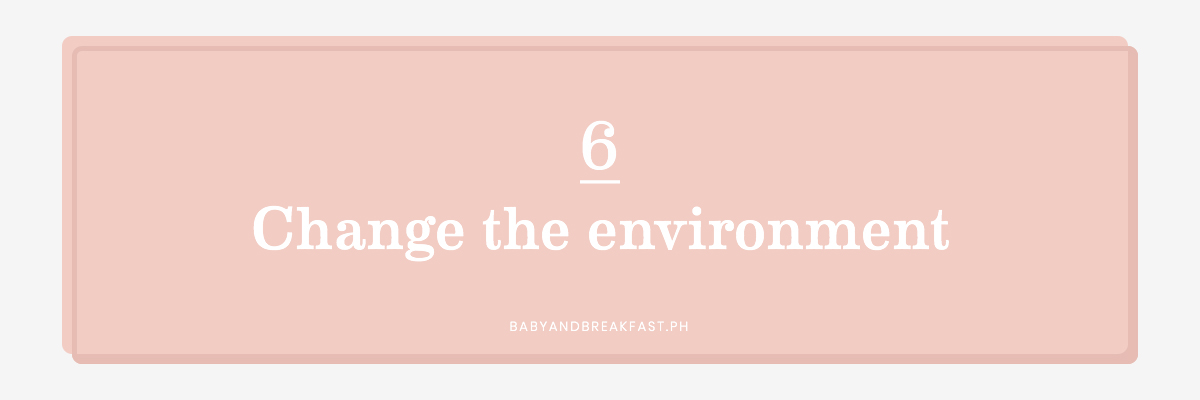 6 Change the environment