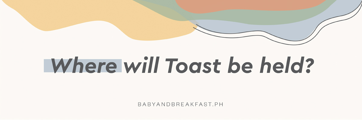 Where will Toast be held?