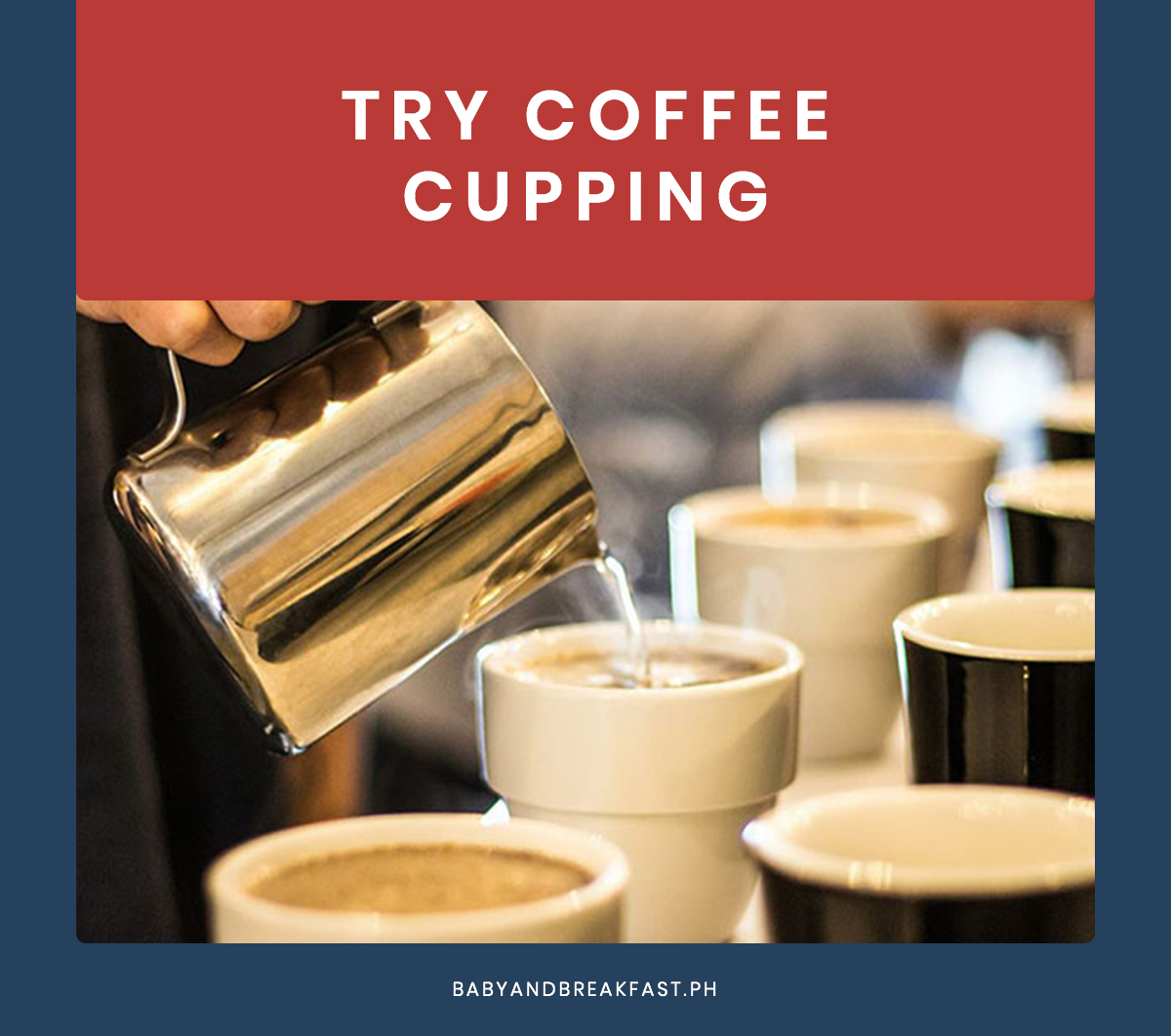 Try coffee cupping