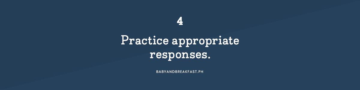 4 Practice appropriate responses.