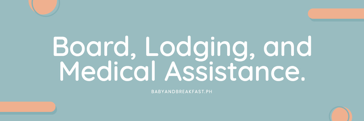Board, Lodging, and Medical Assistance