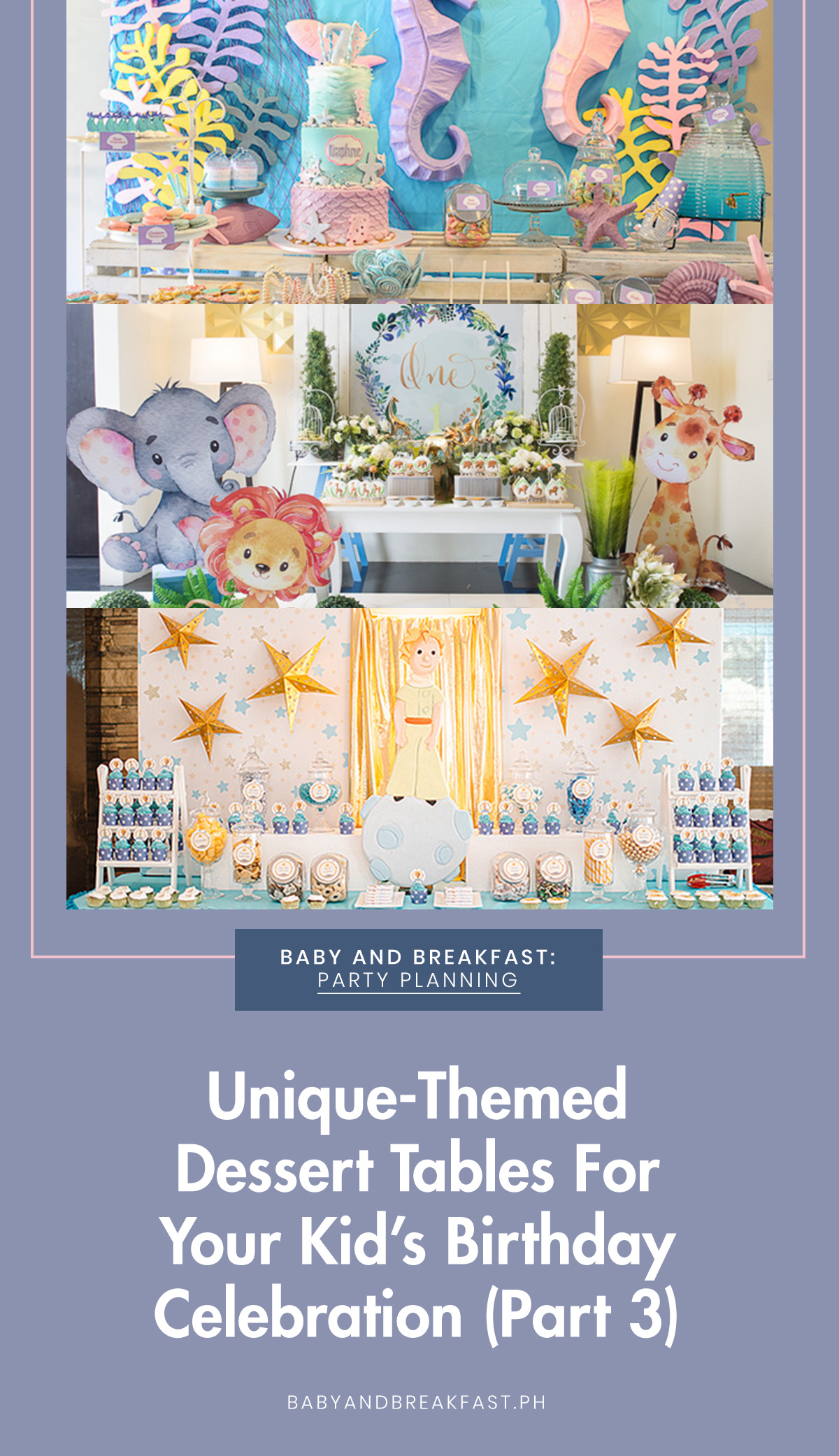 Baby and Breakfast: Party Planning Unique-Themed Dessert Tables for Your Kid's Birthday Celebration (Part 3)