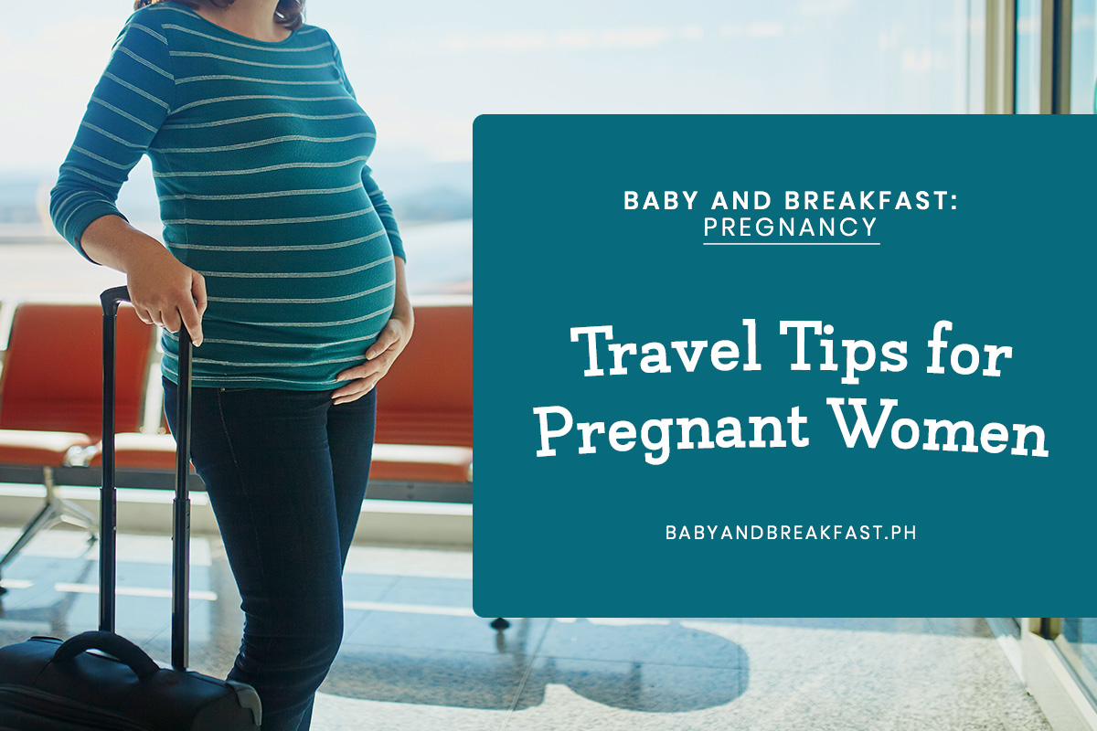 Baby and Breakfast: Pregnancy Travel Tips for Pregnant Women